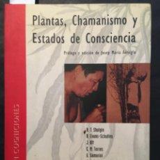 Libros antiguos: PLANTAS, CHAMANISMO Y ESTADOS DE CONSCIENCIA, SHULGIN, EVNAS, OTT, TORRES, SAMORINI, CALLAWAY. Lote 218167430