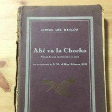 Libros antiguos: AHÍ VA LA CHOCHA, NOTA DE SUS COSTUMBRES Y CAZA, POR EL CONDE DEL RINCÓN, 1ª ED. 1930. Lote 218186361