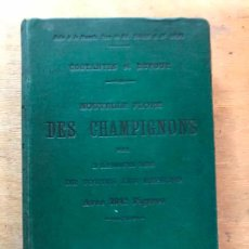 Libros antiguos: NOUVELLE FLORE DES CHAMPIGNONS. J. COSTANTIN ET L. DUFOUR.. Lote 218193946