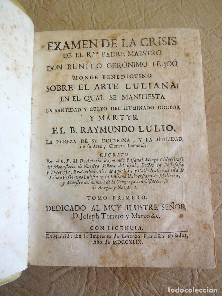 Libros antiguos: libro examen de la crisis maestro benito geronimo feijoo arte luliana año 1749 2 ramon llull - Foto 2 - 218285700