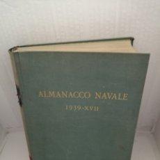 Libros antiguos: ALMANACCO NAVALE: 1939-XVII. Lote 218268702
