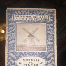 Libri antichi: CATECISMO DEL AGRICULTOR Y GANADERO MOLINOS DE VIENTO. Lote 218385947