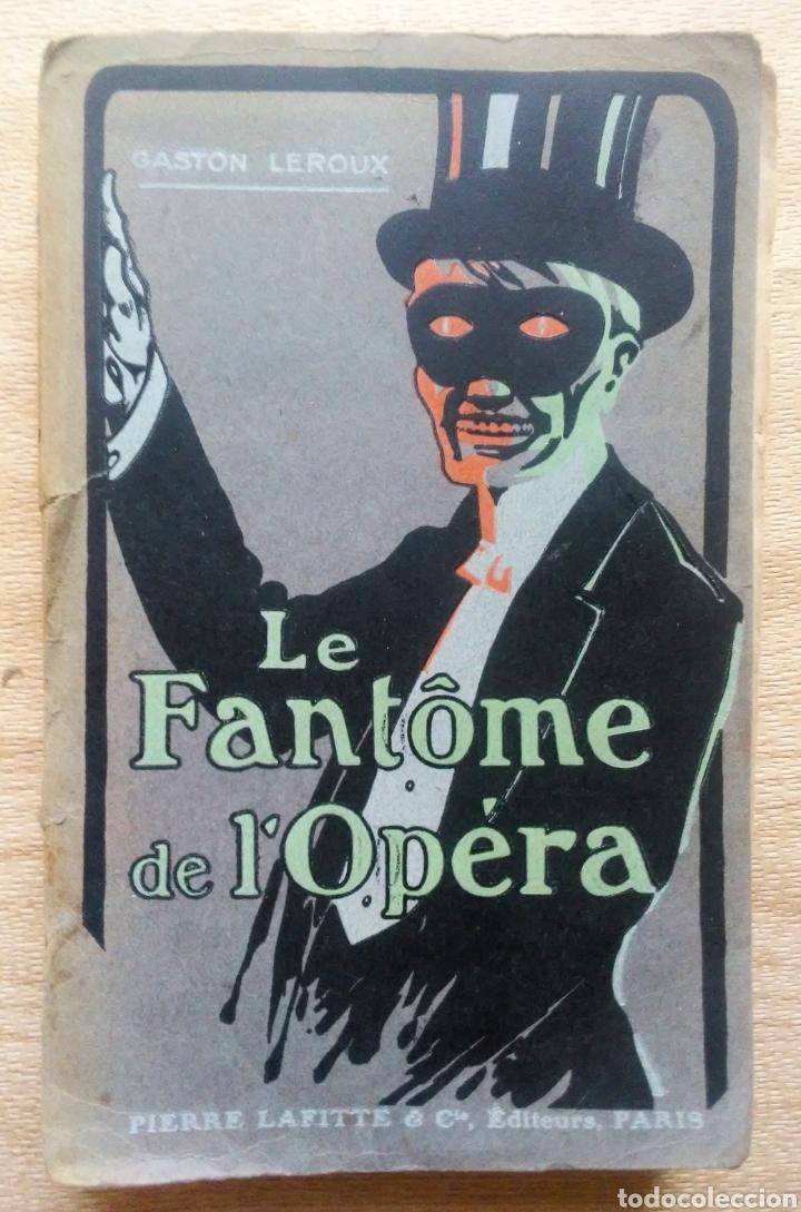 LE FANTÓME DE L'OPERA G. LEROUX LAFITTE EDITEURS 1ª EDICIÓN 1910 (Libros Antiguos, Raros y Curiosos - Otros Idiomas)