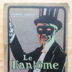 Livres anciens: LE FANTÓME DE L'OPERA G. LEROUX LAFITTE EDITEURS 1ª EDICIÓN 1910. Lote 218230893