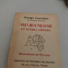 Libros antiguos: AH! JEUNESSE ET AUTRES CONTES (GEORGES COURTELINE). Lote 218403518