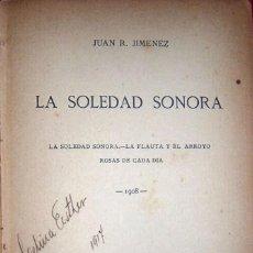 Libros antiguos: JUAN RAMON JIMENEZ - LA SOLEDAD SONORA - 1RA. EDICIÓN, 1911. Lote 218410525