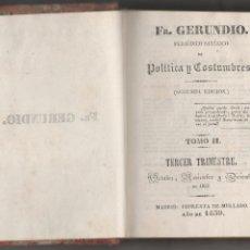 Libros antiguos: FR. GERUNDIO- POLITICA Y COSTUMBRES- 3º TRIMESTRE-OCTIBRE-NOVIEMBRE-DICIEMBRE DE 1839. Lote 218412200