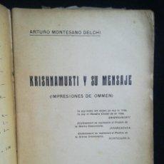 Libros antiguos: KRISHNAMURTI Y SU MENSAJE. POR ARTURO MONTESANO DELCHI.. IMPRENTA N. SPINELL. B. AIRES. 1930.. Lote 218473106