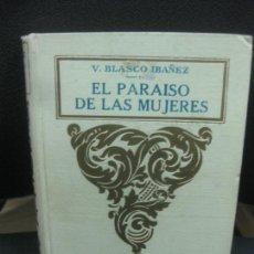 Libros antiguos: V. BLASCO IBAÑEZ. EL PARAISO DE LAS MUJERES. EDITORIAL PROMETEO 1922.. Lote 218570037