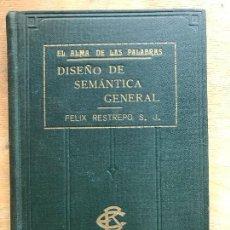 Livres anciens: EL ALMA DE LAS PALABRAS. DISEÑO DE SEMÁNTICA GENERAL. FÉLIX RESTREPO.. Lote 218578815