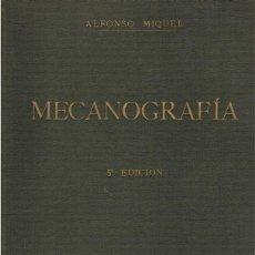 Libros antiguos: MECANOGRAFÍA ALFONSO MIQUEL. Lote 218730383
