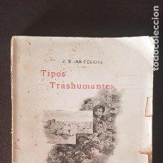 Libros antiguos: TIPOS TRASHUMANTES.J.M.PEREDA 1897. Lote 218827372