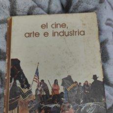 Libros antiguos: LIBRO EL CINE ARTE E INDUSTRIA. Lote 218837332