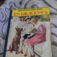 Libros antiguos: BIBLIOTECA PARA NIÑOS EN VACACIONES RAMÓN SOPERA AÑO 1941. Lote 218839592