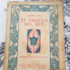 Libros antiguos: EL ABUELO DEL REY GABRIEL MIRO ED. IBÉRICA 1915 ORNAMENTACIÓN DE ANTONIO SALO. Lote 218843860