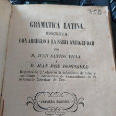 Libros antiguos: GRAMATICA LATINA JUAN SANTOS VILLA . TUY 1854 .LIBRO MÁS ANTIGUO ESCRITO Y PUBLICADO EN O ROSAL (PO). Lote 218892870
