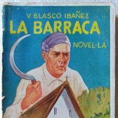 Libros antiguos: LA BARRACA - VICENTE BLASCO IBAÑEZ . 1931 . NOVELA EN CATALAN. Lote 218956190