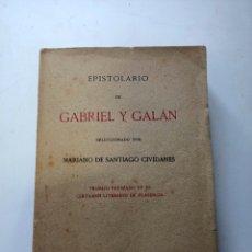 Libri antichi: EPISTOLARIO DE GABRIEL Y GALAN 1918. Lote 219008242