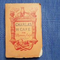 Libros antiguos: RAMÓN Y CAJAL, SANTIAGO: CHARLAS DE CAFÉ. Lote 219016116
