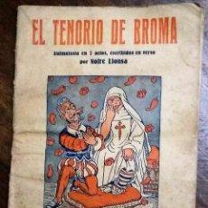 Libros antiguos: EL TENORIO DE BROMA. ANIMALADA EN 7 ACTOS. NOFRE LLONSA. 31 PÁGINAS.. Lote 219024422