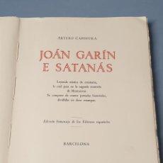 Libros antiguos: PRIMERA EDICIÓN NUMERADA DE ARTURO CAPDEVILA JOAN GARCÍA E SATANAS LEYENDA MÍSTICA S.M. MONTSERRAT. Lote 219024903