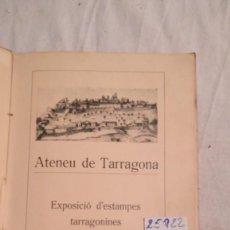 Livros antigos: ATENEU DE TARRAGONA EXPOSICIO D´ESTAMPAS TARRAGONINAS 1932. Lote 219055687