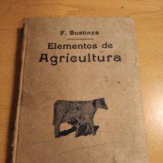 Libros antiguos: ANTIGUO LIBRO ELEMENTOS DE AGRICULTURA F. BUSTINZA 1933 CALLEJA. Lote 219119581