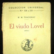 Libros antiguos: EL VIUDO LOVEL. W.M. THACKERAY. 1920. ESPASA CALPE. COLECCIÓN UNIVERSAL Nº 328 A 330.. Lote 219259618