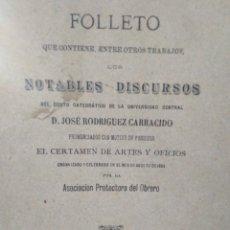 Libros antiguos: FOLLETO QUE CONTIENE LOS NOTABLES DISCURSO DEL DOCTOR JOSÉ RODRÍGUEZ CARRACIDO-CERTAMEN ARTE Y OFICI. Lote 219268053