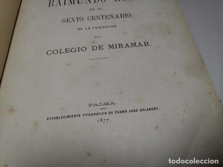 Libros antiguos: HOMENAGE AL BEATO RAIMUNDO LULL EN EL SEXTO CENTENARIO DE LA FUNDACION DEL COLEGIO MIRAMAR - 1877 - Foto 18 - 219275426