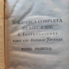Libros antiguos: BIBLIOTECA COMPLETA DE EDUCACIÓN, O INSTRUCCIONES PARA LAS SEÑORAS JÓVENES J DE LA FRESA . 6 TOMOS. Lote 219294687