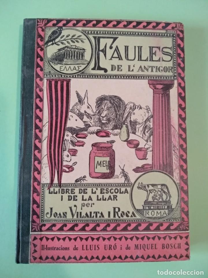 FAULES DE L'ANTIGOR. LLIBRE DE L'ESCOLA I DE LA LLAR PER J. VILALTA ROCA. IMP. F CAMPS. 1935 TARREGA (Libros Antiguos, Raros y Curiosos - Literatura Infantil y Juvenil - Otros)