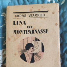 Libros antiguos: 1928. LINA DE MONTPARNASSE. ANDRÉ WARNOD.. Lote 219314721