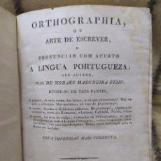 Libros antiguos: 1836. ORTOGRAPHIA OU ARTE DE ESCREVER, E PRONUNCIAR COM ACERTO A LINGUA PORTUGUEZA. MADUREIRA FEIJO.. Lote 219396801
