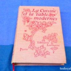 Livres anciens: GRUESO LIBRO COCINA FRANCES CIRCA AÑOS 30 MUY BUEN ESTADO LA CUISINE ET LA TABLE MODERNES. Lote 219409232
