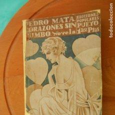 Libros antiguos: PEDRO MATA , CORAZONES SIN RUMBO - EDICIONES PUEYO 1929. Lote 219434012