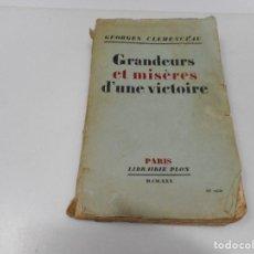 Libros antiguos: GEORGES CLEMANCEAU GRANDEURS ET MISÉRES D´UNE VICTOIRE ( FRANCÉS) Q3019T. Lote 219520688