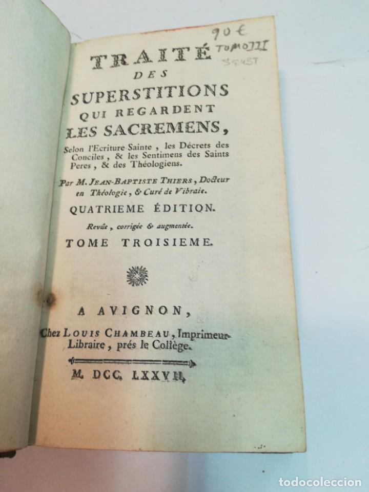 Libros antiguos: M. JEAN-BAPTISTE THIERS Traté des superstitions qui regardent les sacraments Tomo III S943T - Foto 4 - 219638283