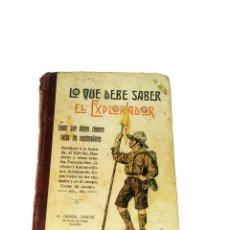 Libros antiguos: LO QUE DEBE SABER EL EXPLORADOR. ARMADA, EJÉRCITO, BANDERAS, SEÑALES, COSAS DE CAMPO. CIRCA 1900.. Lote 219639553