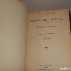 Libros antiguos: ENCUADERNACIÓN ARTESANAL , H.G. WELLS , MIENTRAS TANTO,,,, - EDITADO POR M. AGUILAR. Lote 219692360