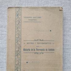 Libros antiguos: NOTAS Y DOCUMENTOS PARA LA HISTORIA DE LA PARROQUIA DE ANIÑÓN TEODORO GALLEGO. TARAZONA 1913. Lote 219827328