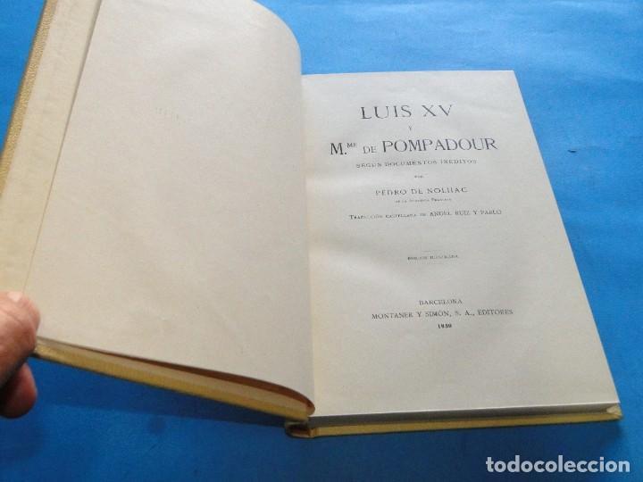 Libros antiguos: LUIS XV Y M.ME DE POMPADOUR SEGÚN DOCUMENTOS INÉDITOS.- DE NOLHAC, PEDRO - Foto 3 - 219861728