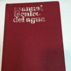 Libros antiguos: MANUAL TÉCNICO DEL AGUA S991T. Lote 220355405