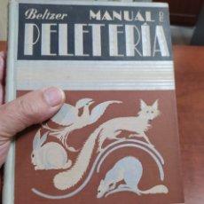 Libros antiguos: MANUAL DE PELETERÍA,1932. Lote 220420302