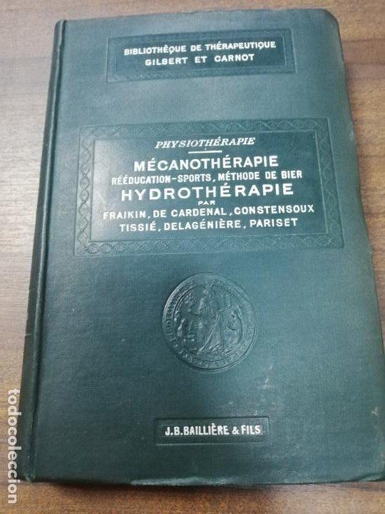 Libros antiguos: MECANOTHERAPIE. HYDROTHERAPIE. A. GILBERT. P. CARNOT. LIBRAIRE, PARIS. 1909. - Foto 2 - 220463802