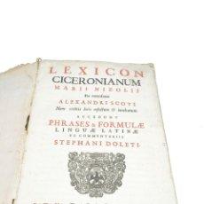 Libros antiguos: LÉXICON CICERONIANUM MARII NIZOLLI EX RECENFIONE ALEXANDRI SCOTI. FHRASES & FORMULAE LINGUAE LATINAE. Lote 220495030