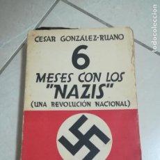 Libros antiguos: 6 MESES CON LOS NAZIS. UNA REVOLUCION NACIONAL. CESAR GONZALEZ-RUANO. ED.LA NACION. RUSTICA. 1933. Lote 220556187