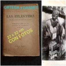 Libros antiguos: JOSÉ ORTEGA Y GASSET. LAS ATLANTIDAS. ESCULTURAS DE SUDÁN Y CHINA. 1924 REVISTA DE OCCIDENTE. Lote 220577965