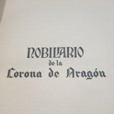 Libros antiguos: NOBILARIO DE LA CORONA DE ARAGON. Lote 220607158
