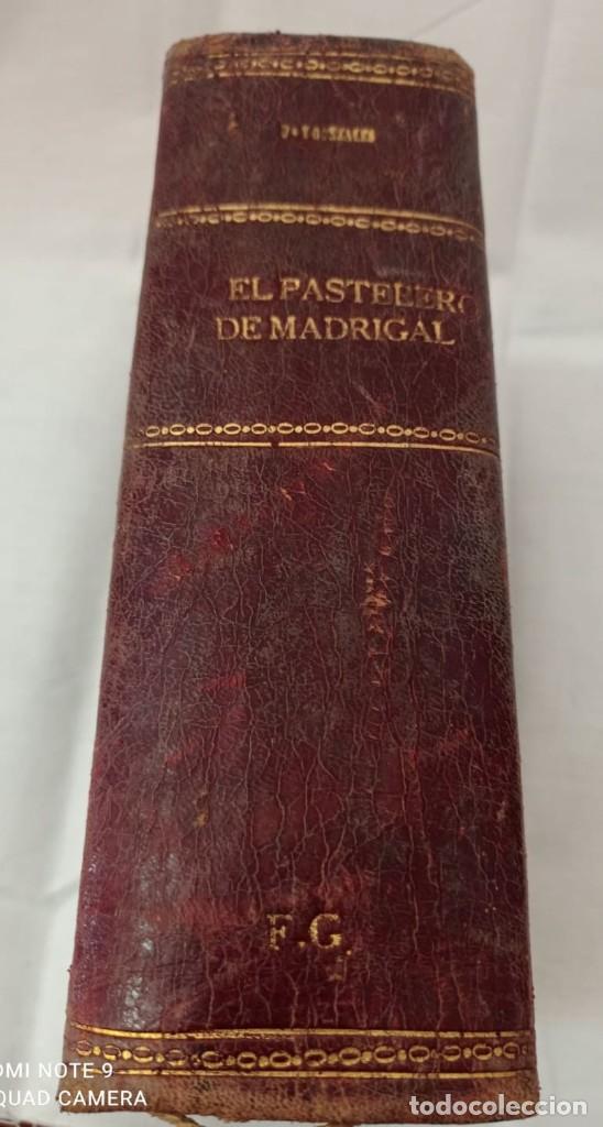 Libros antiguos: EL PASTELERO DE MADRIGAL AÑO 1900 - Foto 2 - 220608422
